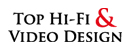 Top Hi-Fi & Video Design